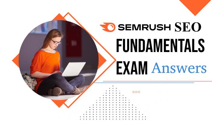 SEMrush SEO Fundamentals Exam Answers